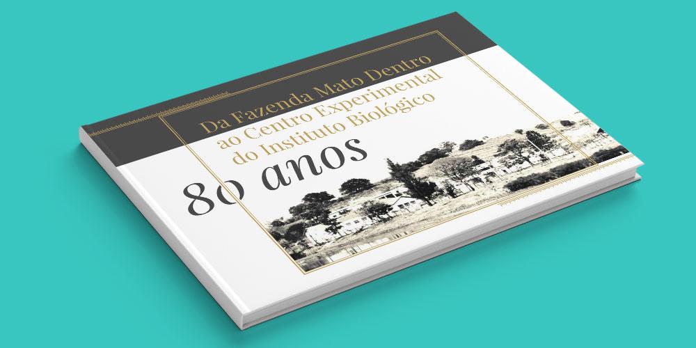 Instituto Biológico – Livro 80 Anos
